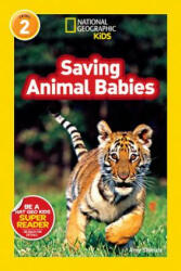 National Geographic Kids Readers: Saving Animal Babies - Amy Shields (ISBN: 9781426310409)