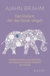 Der Elefant, der das Glück vergaß - Ajahn Brahm, Karin Weingart (ISBN: 9783778782514)