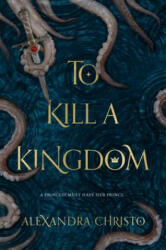 To Kill a Kingdom (ISBN: 9781250112682)
