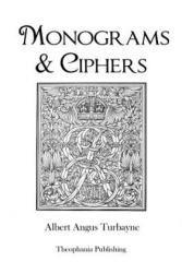 Monograms & Ciphers - Albert Angus Turbayne (ISBN: 9781480119291)