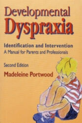 Developmental Dyspraxia - Identification and Intervention: A Manual for Parents and Professionals (1999)