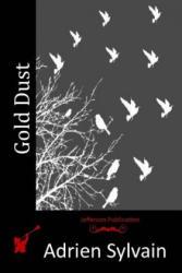 Gold Dust - Adrien Sylvain (ISBN: 9781514632925)