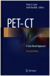 Peter S. Conti, Aarti Kaushik - PET-CT - Peter S. Conti, Aarti Kaushik (ISBN: 9781441958105)