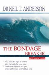 Bondage Breaker - Overcoming Negative Thoughts, Irrational Feelings and Habitual Sins (1993)
