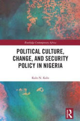 Political Culture, Change, and Security Policy in Nigeria (ISBN: 9781138475977)