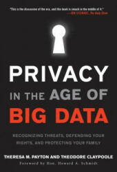 Privacy in the Age of Big Data - Ted Claypoole, Theresa M. Payton (ISBN: 9781442242579)