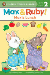 MAX & RUBY MAXS LUNCH - Rosemary Wells, Andrew Grey (ISBN: 9780515157376)