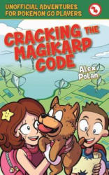 Cracking the Magikarp Code - Unofficial Adventures for Pokamon Go Players, Book Four (ISBN: 9781510722057)