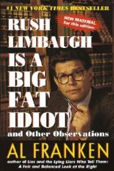 Rush Limbaugh Is a Big Fat Idiot: And Other Observations (ISBN: 9780440508649)