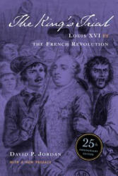 The King's Trial: The French Revolution Vs. Louis XVI - Louis XVI vs. the French Revolution (ISBN: 9780520236974)