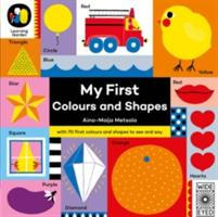 My First Colours and Shapes - Aino-Maija Metsola (ISBN: 9781786030214)