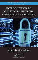Introduction to Cryptography with Open-Source Software - Alasdair McAndrew (ISBN: 9781439825709)