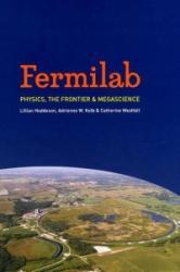 Fermilab - Catherine Westfall, Adrienne W. Kolb, Lillian Hoddeson (ISBN: 9780226346243)