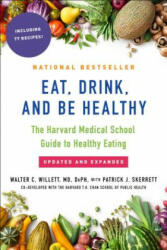 Eat, Drink, and Be Healthy: The Harvard Medical School Guide to Healthy Eating (ISBN: 9781501164774)