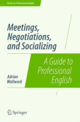 Meetings, Negotiations, and Socializing - Adrian Wallwork (ISBN: 9781493906314)