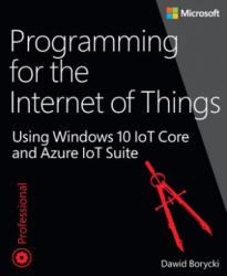 Programming for the Internet of Things - Dawid Borycki (ISBN: 9781509302062)