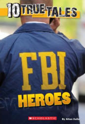 10 True Tales: FBI Heroes (ISBN: 9780545818124)