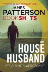 House Husband - James Patterson (ISBN: 9781786530981)
