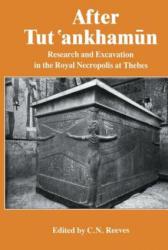 After Tutankhamun - Nicholas Reeves (ISBN: 9780415861717)