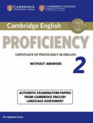 Cambridge English Proficiency 2 Student's Book Without Answers - Authentic Examination Papers from Cambridge English Language Assessment (ISBN: 9781107637924)