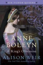 Anne Boleyn, a King's Obsession (ISBN: 9781101966518)