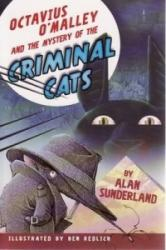Octavius O'Malley And The Mystery Of The Criminal Cats - Alan Sunderland (ISBN: 9780207200502)