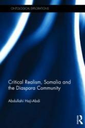 Critical Realism, Somalia and the Diaspora Community - Abdullahi Haji-Abdi (ISBN: 9780415712125)