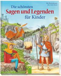 Die schnsten Sagen und Legenden fr Kinder (ISBN: 9783849907532)