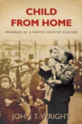 Child From Home - Wright (ISBN: 9780752452296)