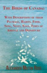 Birds Of Canada - Alexander Milton Ross (ISBN: 9781443759939)