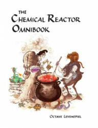 Chemical Reactor Omnibook- Soft Cover (ISBN: 9781300991847)