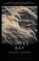 Choke Bay - Jackson, Professor Howard (University of Central England in Birmingham Birmingham City University, UK University of Central England in Birmingham Univ (ISBN: 9781909086173)