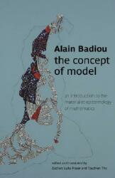 The Concept of Model: An Introduction to the Materialist Epistemology of Mathematics (ISBN: 9780980305234)