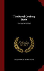 The Royal Cookery Book: (ISBN: 9781298494863)