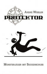 Protektor - André Wiesler (ISBN: 9783940036605)