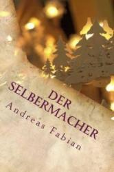 Der Selbermacher: Schwibbogen Zum Advent Selber Bauen - Andreas Fabian (ISBN: 9781502321398)