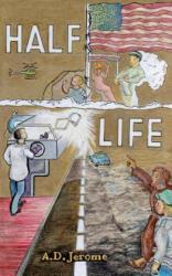 Half Life - A D Jerome (ISBN: 9781498435819)