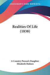 Realities Of Life - Elizabeth Holmes (ISBN: 9781437073034)