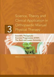 Science, Theory and Clinical Application in Orthopaedic Manual Physical Therapy: Scientific Therapeutic Exercise Progressions (ISBN: 9780578015583)