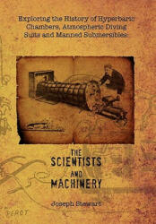 Exploring the History of Hyperbaric Chambers, Atmospheric Diving Suits and Manned Submersibles - Stewart, Joseph, Jr (ISBN: 9781456857226)