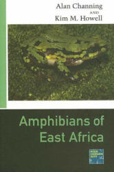 Amphibians of East Africa - Alan Channing, Kim M. Howell (ISBN: 9780801443749)