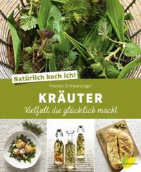Natrlich koch ich! Kruter (ISBN: 9783706625678)