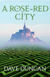 Rose-Red City - Dave Duncan (ISBN: 9781497640528)