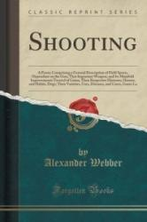 Shooting - Alexander Webber (ISBN: 9781331698418)