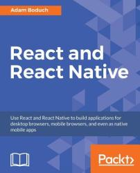 React and React Native (ISBN: 9781786465658)