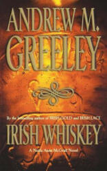 Irish Whiskey - Andrew M. Greeley (ISBN: 9780765386922)