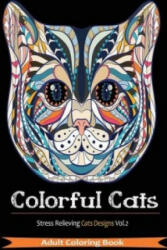 Colorful Cats - Adult Coloring Books, Adult Coloring Books (ISBN: 9781944575328)