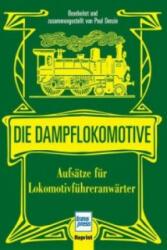 Die Dampflokomotive (ISBN: 9783613713604)