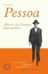 Alvaro de Campos, Poesie und Prosa - Álvaro de Campos, Fernando Pessoa, Inés Koebel (ISBN: 9783596198641)