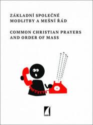 Hlavní společné modlitby a mešní řád Common Christian Prayers and Order of Mas - Ája Kuchařová (ISBN: 9788072951994)